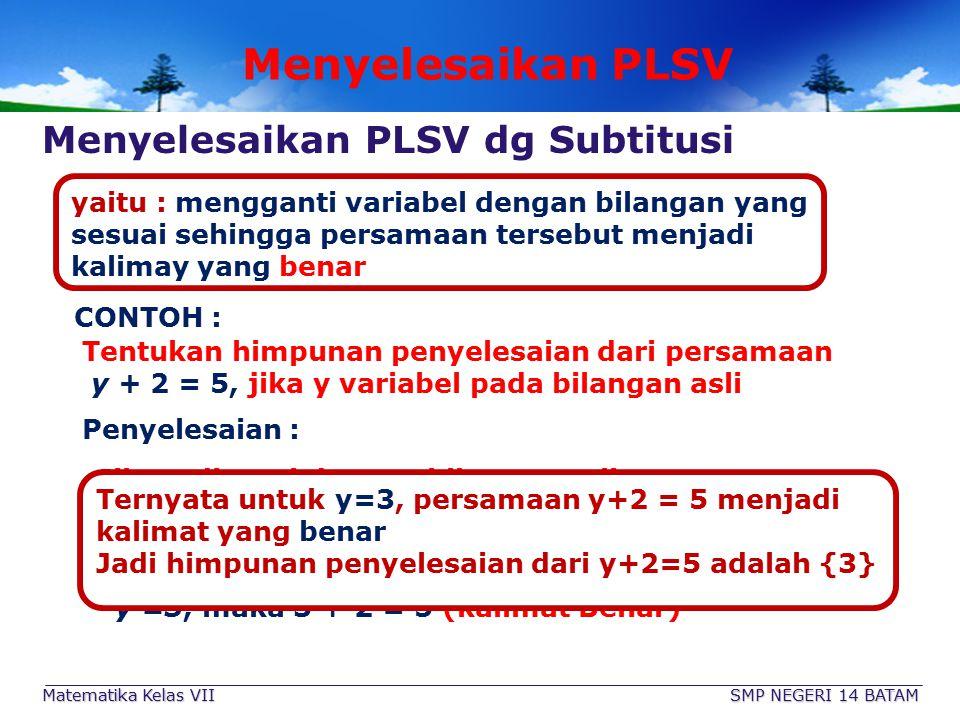 Menyelesaikan PLSV Menyelesaikan PLSV dg Subtitusi