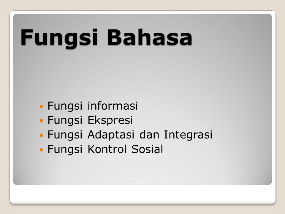 Fungsi Bahasa Fungsi informasi Fungsi Ekspresi