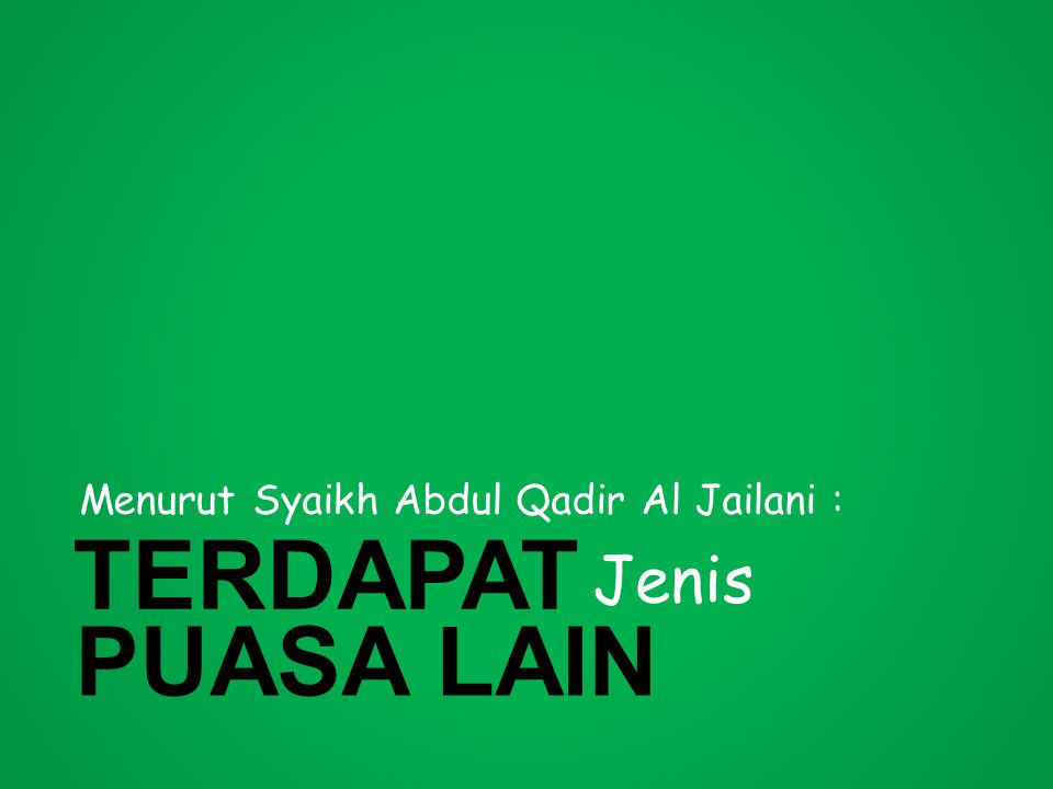 Menurut Syaikh Abdul Qadir Al Jailani :