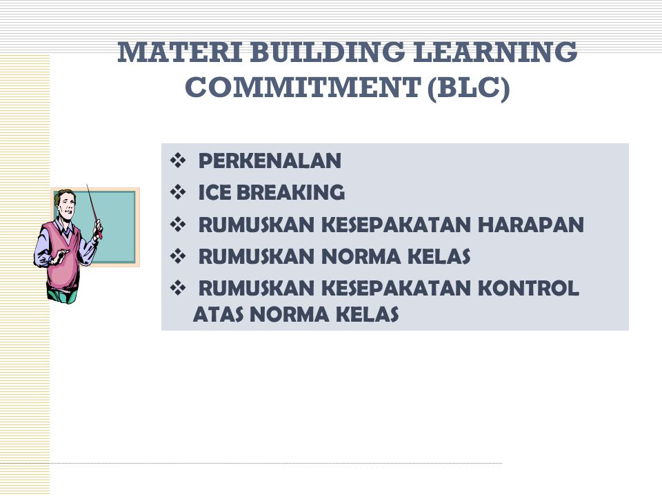 MATERI BUILDING LEARNING COMMITMENT (BLC)