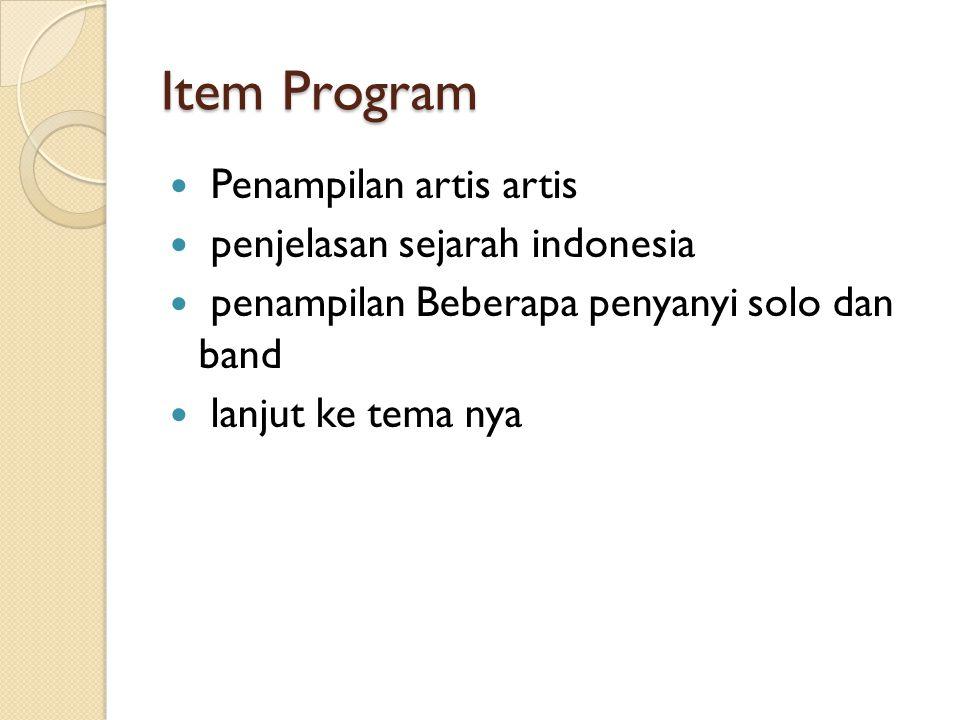 Item Program Penampilan artis artis penjelasan sejarah indonesia