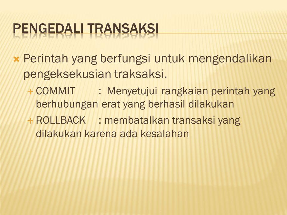 Pengedali Transaksi Perintah yang berfungsi untuk mengendalikan pengeksekusian traksaksi.