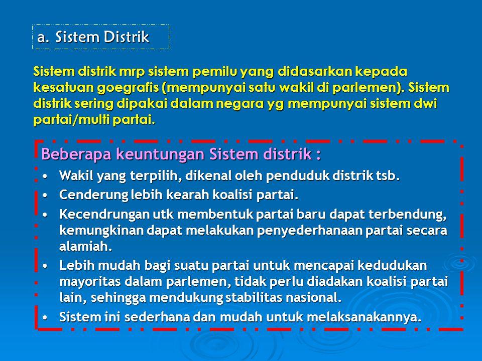 Beberapa keuntungan Sistem distrik :