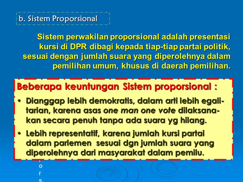 Beberapa keuntungan Sistem proporsional :