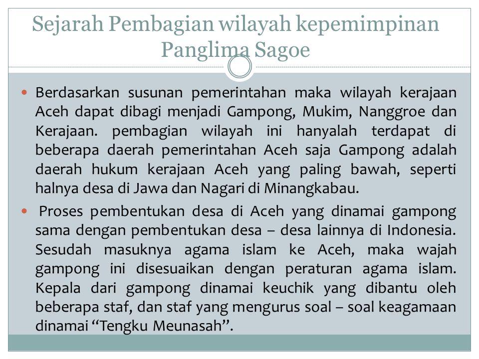 Sejarah Pembagian wilayah kepemimpinan Panglima Sagoe