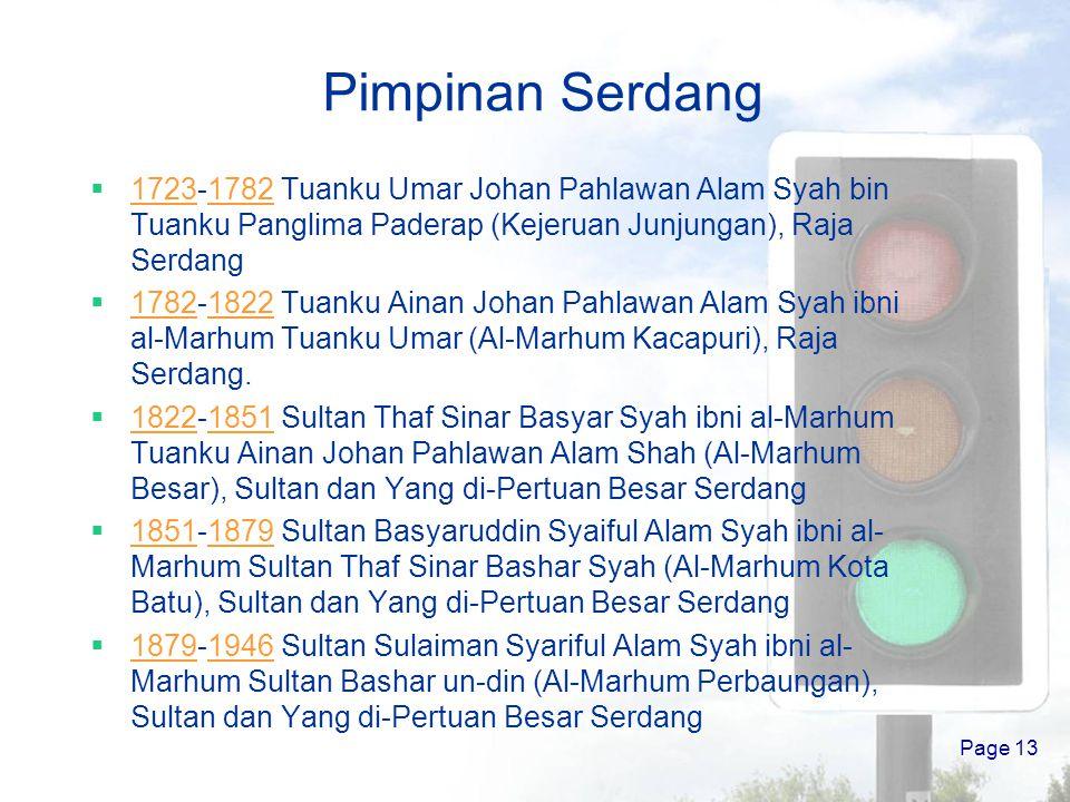 Pimpinan Serdang 1723-1782 Tuanku Umar Johan Pahlawan Alam Syah bin Tuanku Panglima Paderap (Kejeruan Junjungan), Raja Serdang.