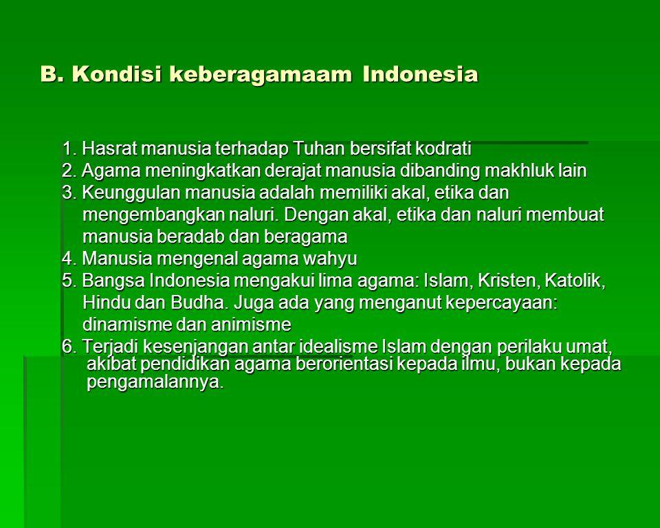 B. Kondisi keberagamaam Indonesia