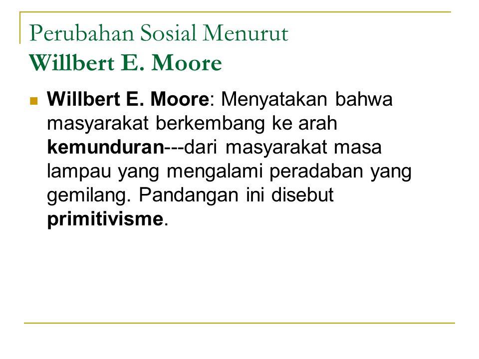 Perubahan Sosial Menurut Willbert E. Moore