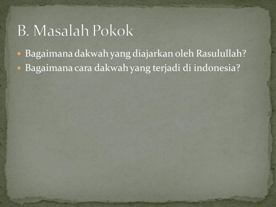 B. Masalah Pokok Bagaimana dakwah yang diajarkan oleh Rasulullah