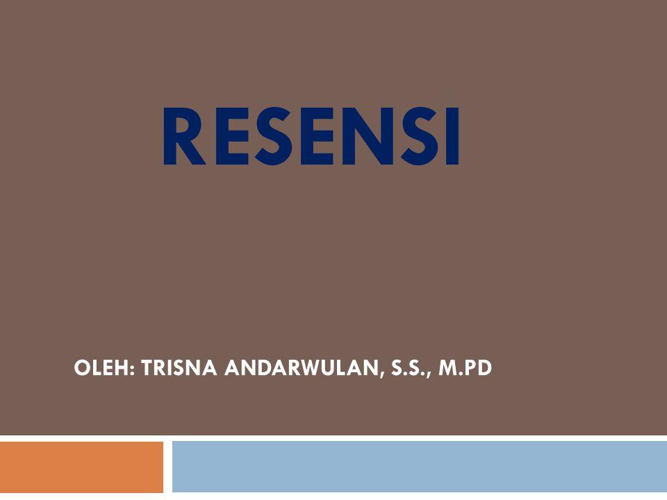 OLEH: TRISNA ANDARWULAN, S.S., M.PD
