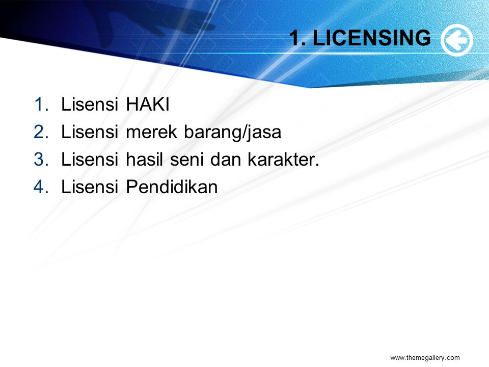 1. LICENSING Lisensi HAKI Lisensi merek barang/jasa