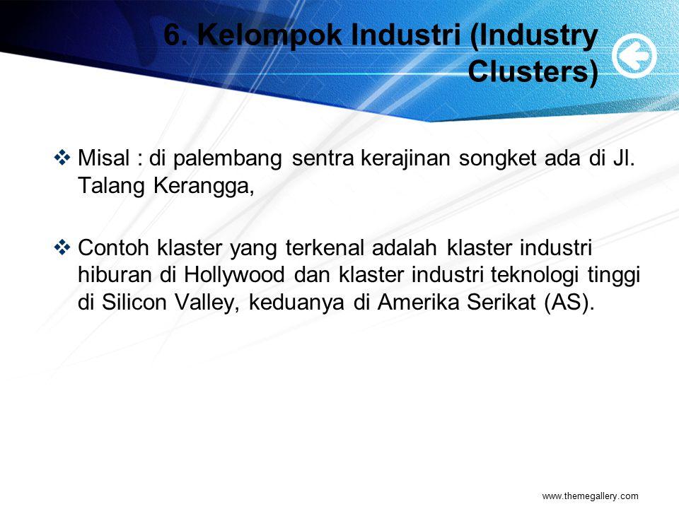 6. Kelompok Industri (Industry Clusters)