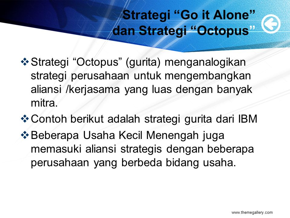Strategi Go it Alone dan Strategi Octopus