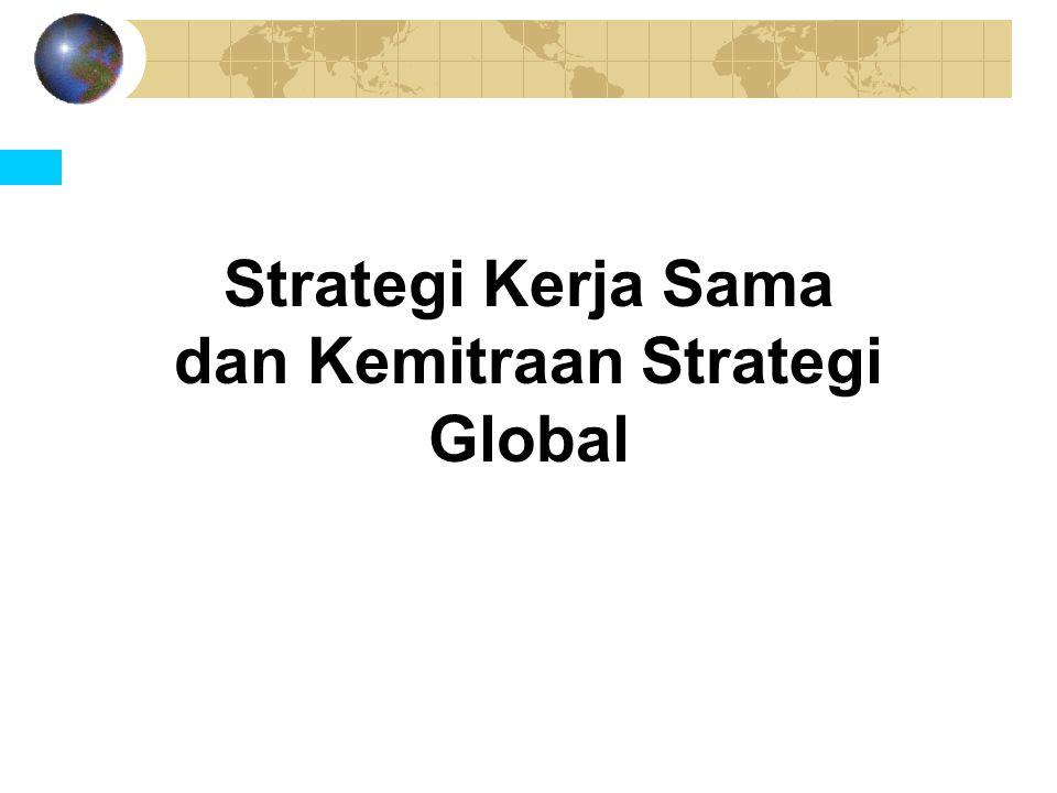 Strategi Kerja Sama dan Kemitraan Strategi Global