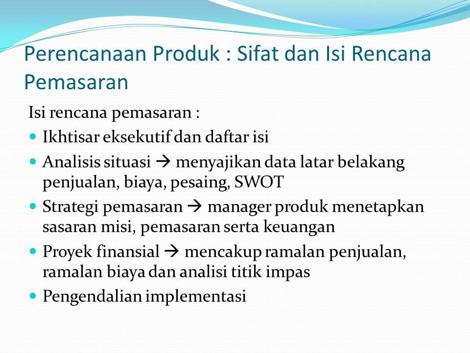 Perencanaan Produk : Sifat dan Isi Rencana Pemasaran