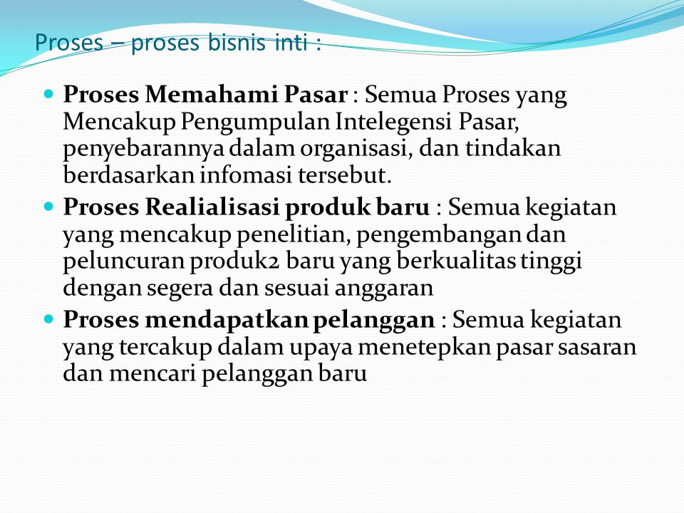 Proses – proses bisnis inti :