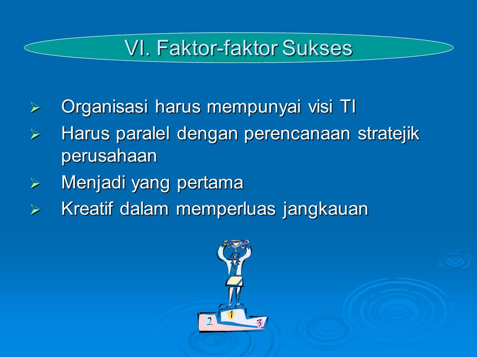 VI. Faktor-faktor Sukses