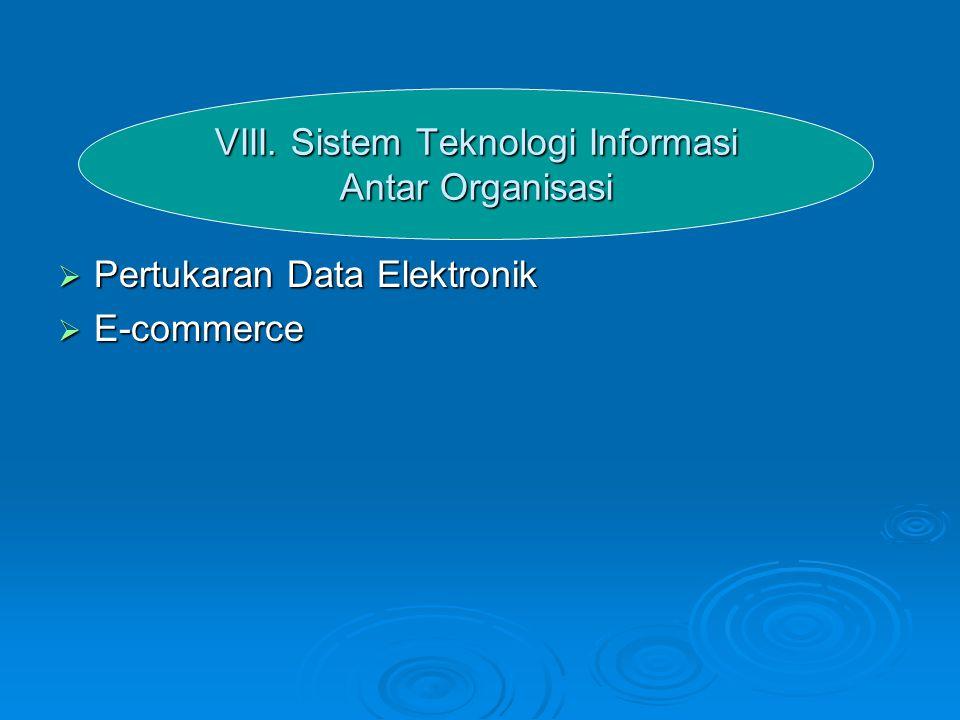 VIII. Sistem Teknologi Informasi Antar Organisasi