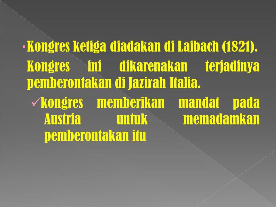 Kongres ketiga diadakan di Laibach (1821).