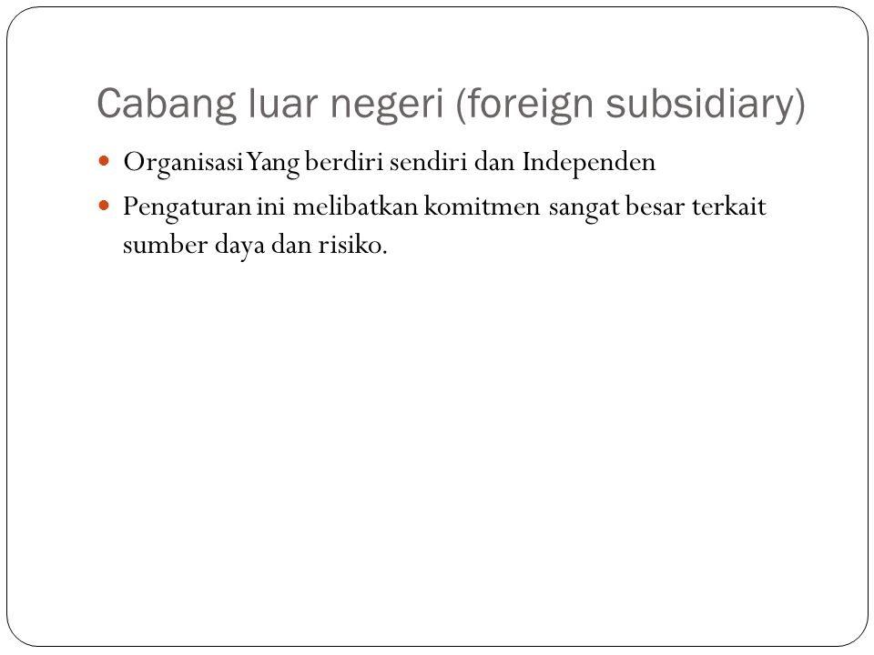 Cabang luar negeri (foreign subsidiary)