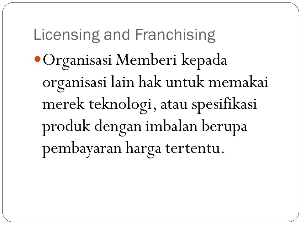 Licensing and Franchising