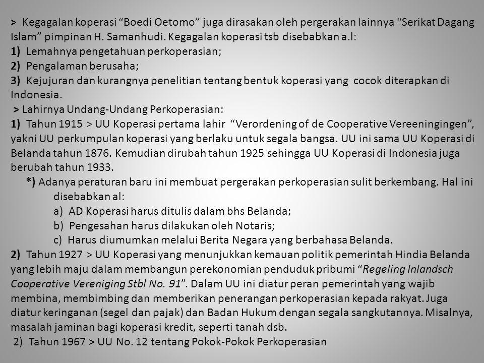 > Kegagalan koperasi Boedi Oetomo juga dirasakan oleh pergerakan lainnya Serikat Dagang Islam pimpinan H.