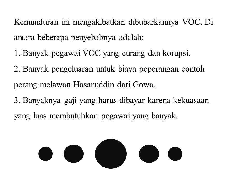 Kemunduran ini mengakibatkan dibubarkannya VOC