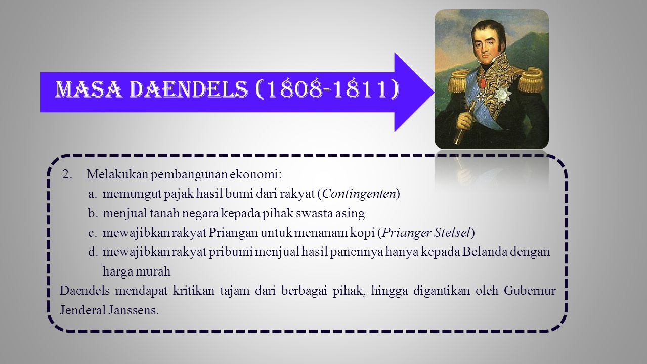 Masa Daendels (1808-1811) Melakukan pembangunan ekonomi: