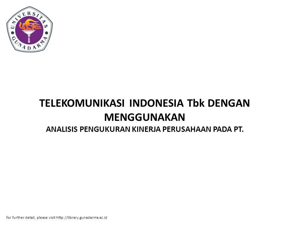 TELEKOMUNIKASI INDONESIA Tbk DENGAN MENGGUNAKAN ANALISIS PENGUKURAN KINERJA PERUSAHAAN PADA PT.
