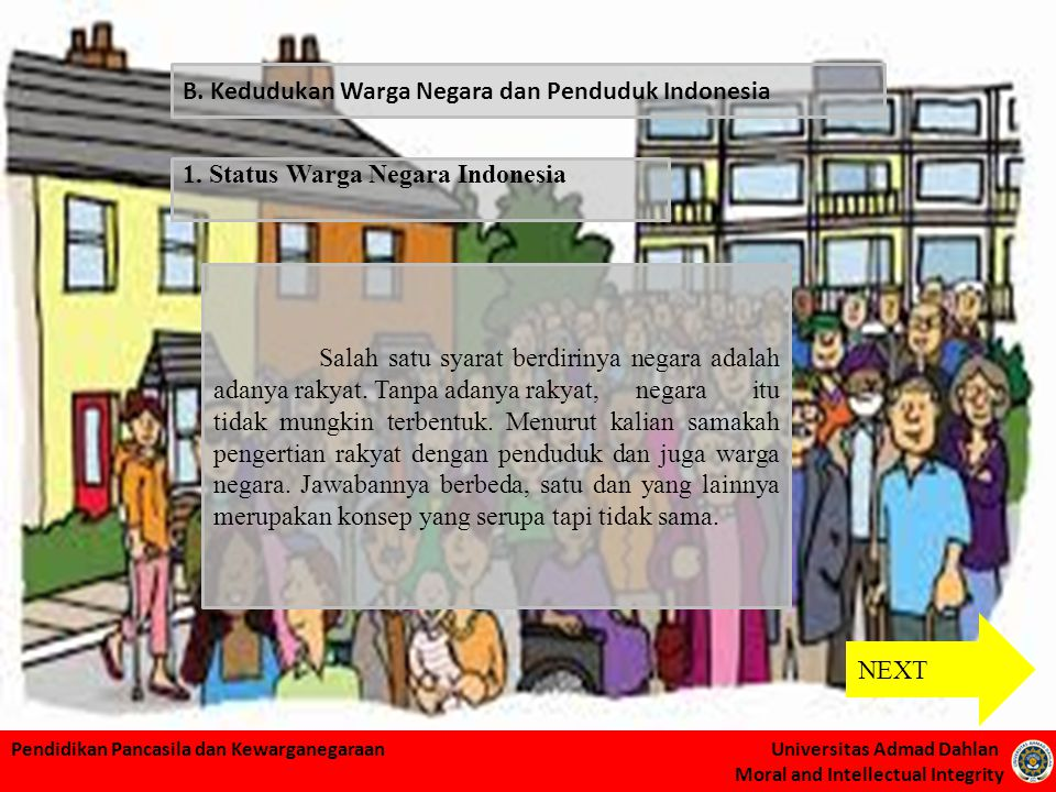 B. Kedudukan Warga Negara dan Penduduk Indonesia. 1. Status Warga Negara Indonesia.