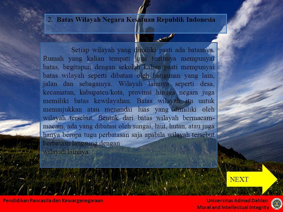 2. Batas Wilayah Negara Kesatuan Republik Indonesia