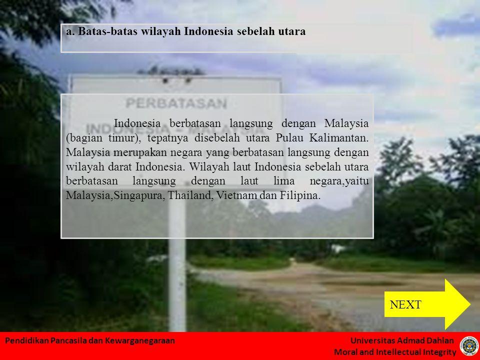 a. Batas-batas wilayah Indonesia sebelah utara