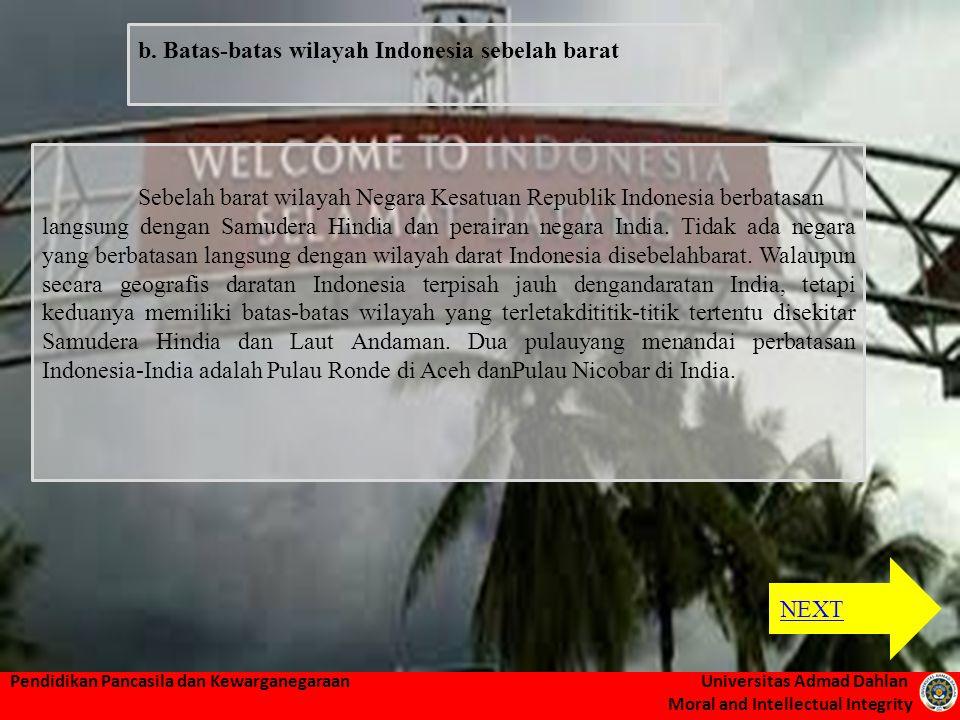 b. Batas-batas wilayah Indonesia sebelah barat