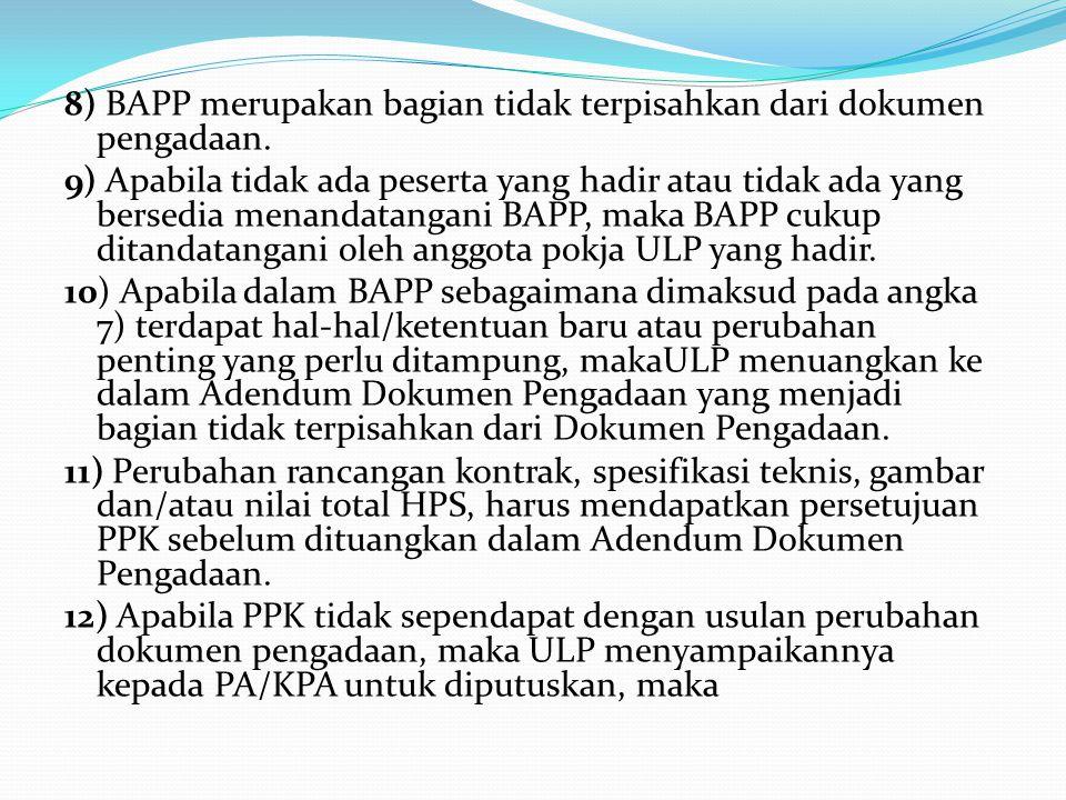 8) BAPP merupakan bagian tidak terpisahkan dari dokumen pengadaan