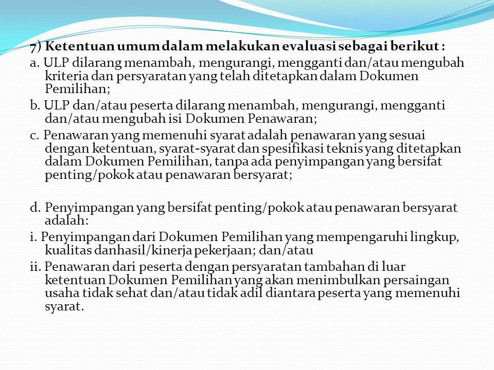 7) Ketentuan umum dalam melakukan evaluasi sebagai berikut : a