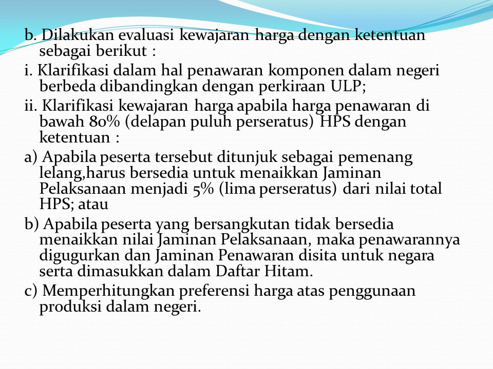 b. Dilakukan evaluasi kewajaran harga dengan ketentuan sebagai berikut : i.
