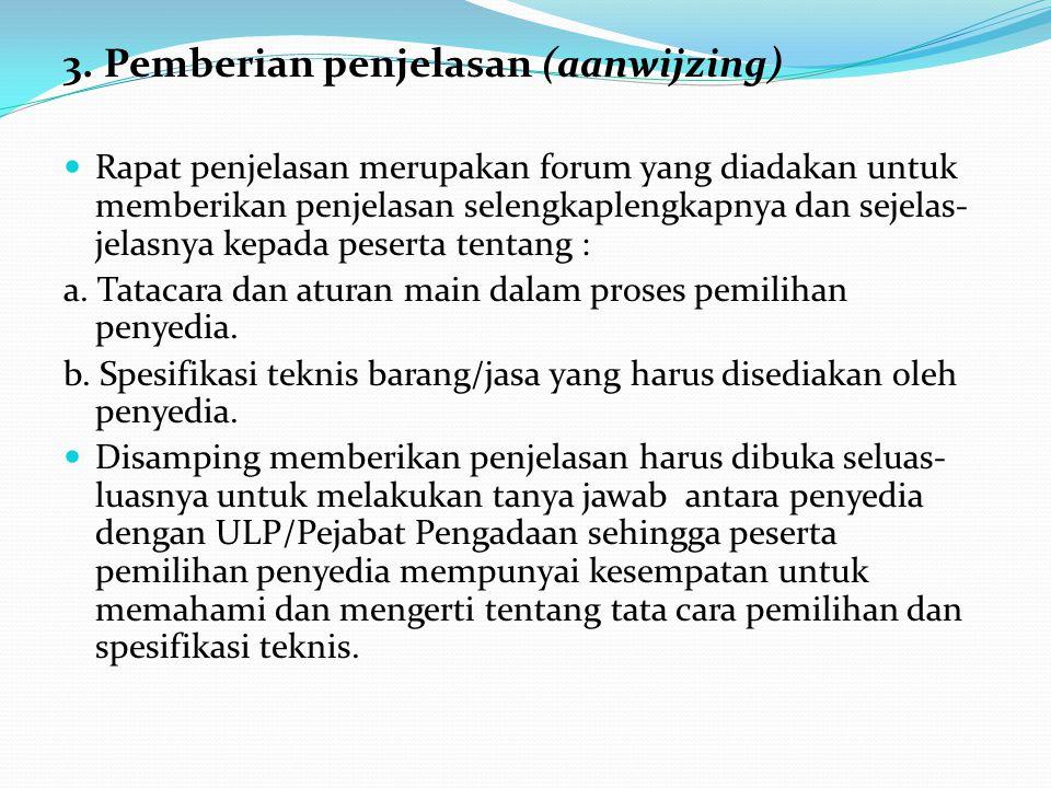 3. Pemberian penjelasan (aanwijzing)