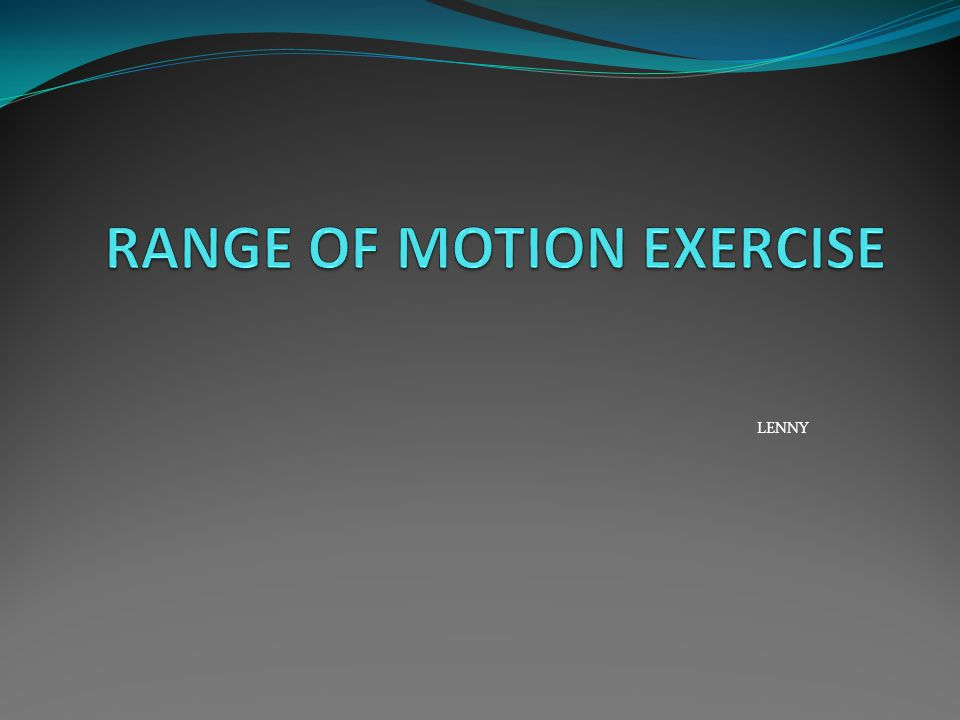 RANGE OF MOTION EXERCISE