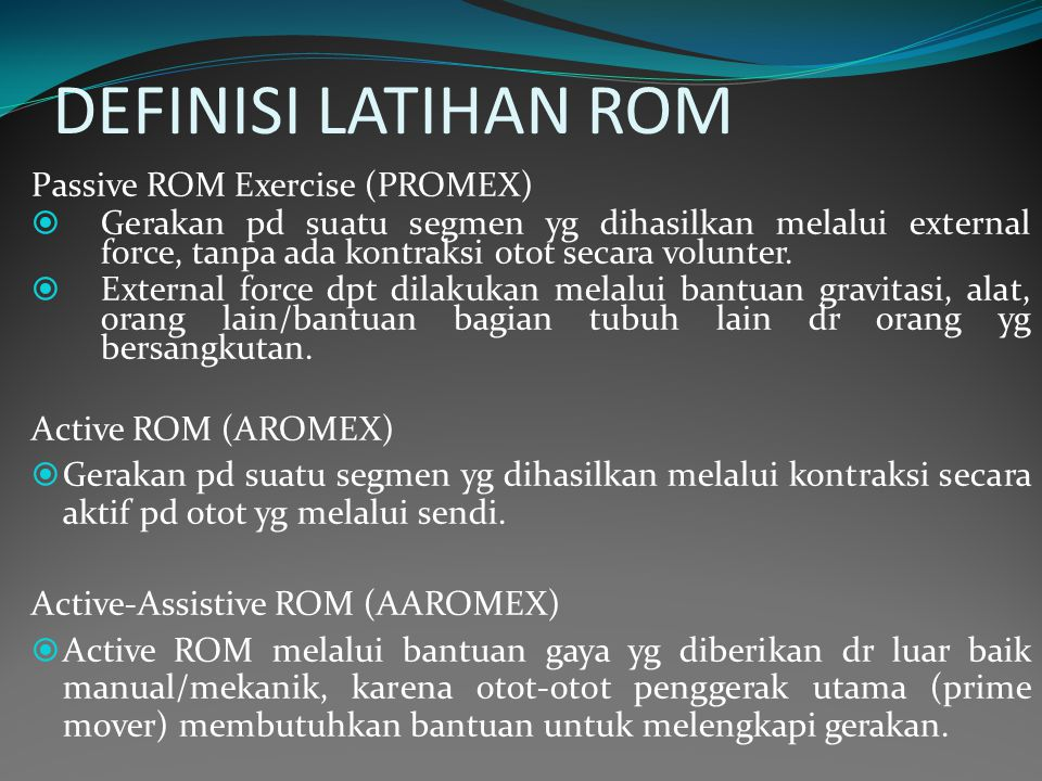 DEFINISI LATIHAN ROM Passive ROM Exercise (PROMEX)