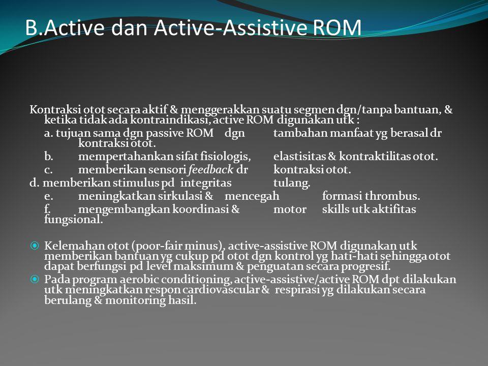 B.Active dan Active-Assistive ROM