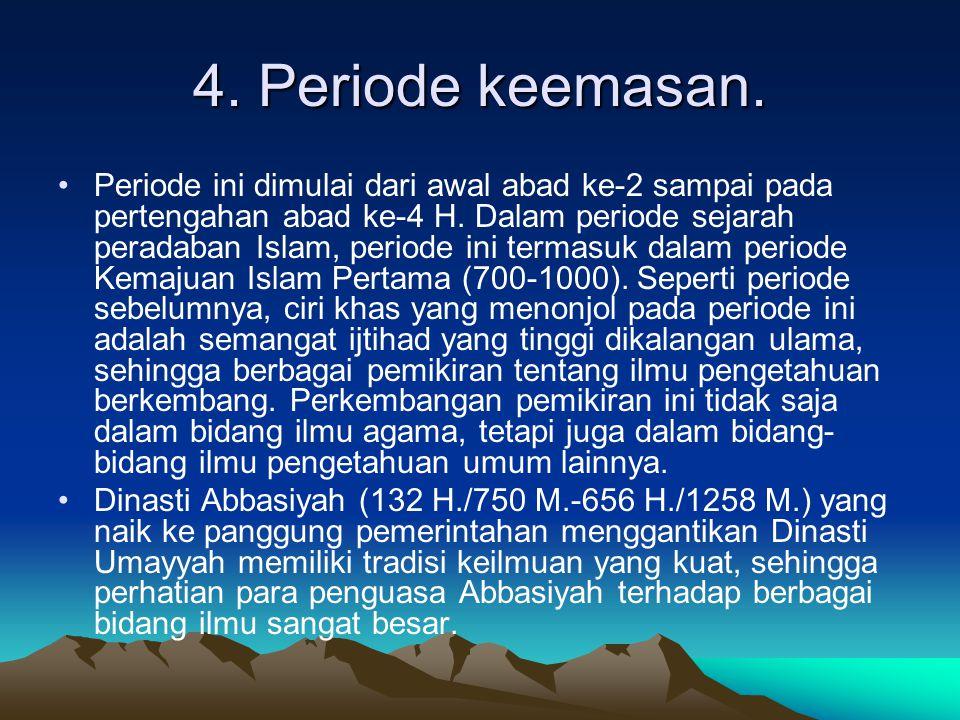 4. Periode keemasan.