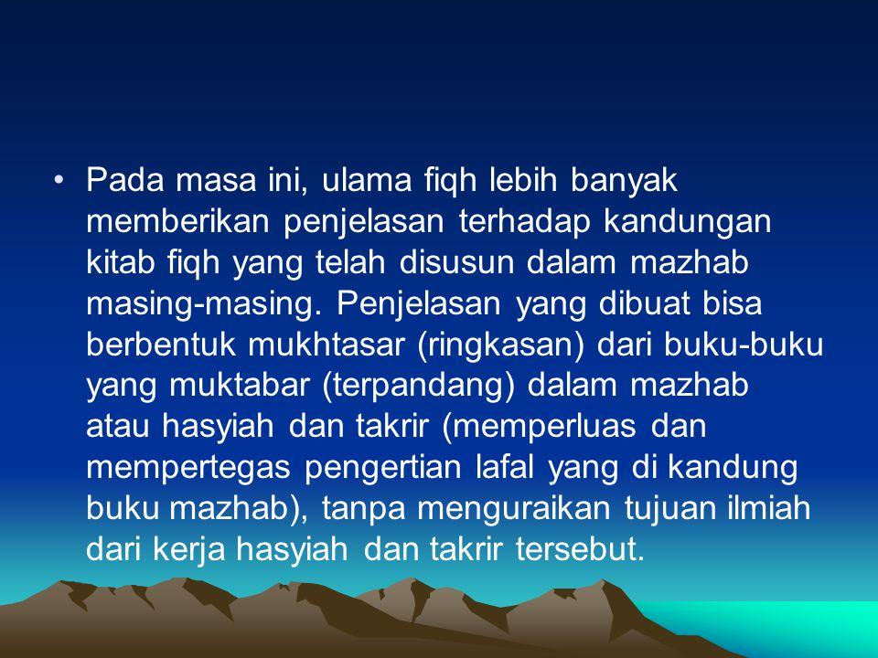 Pada masa ini, ulama fiqh lebih banyak memberikan penjelasan terhadap kandungan kitab fiqh yang telah disusun dalam mazhab masing-masing.