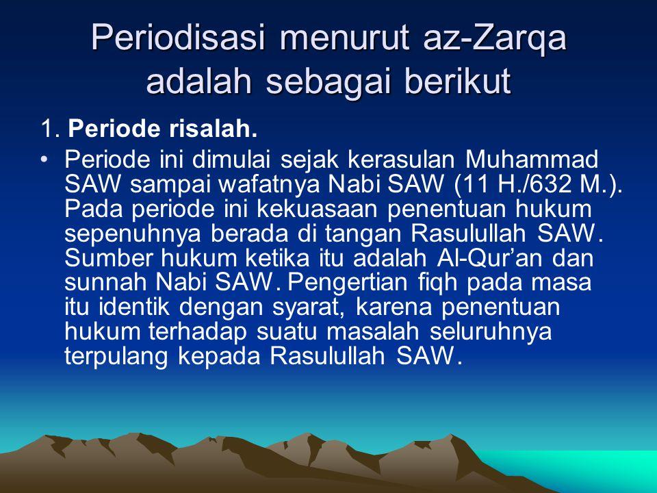 Periodisasi menurut az-Zarqa adalah sebagai berikut