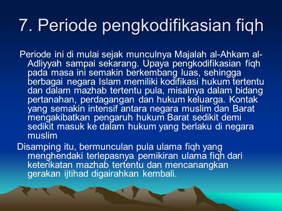 7. Periode pengkodifikasian fiqh