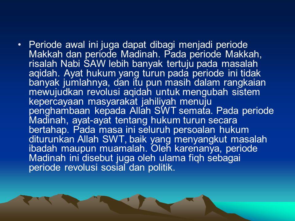 Periode awal ini juga dapat dibagi menjadi periode Makkah dan periode Madinah.