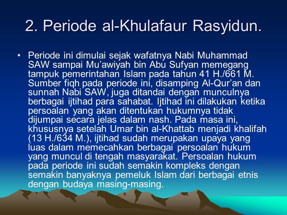 2. Periode al-Khulafaur Rasyidun.