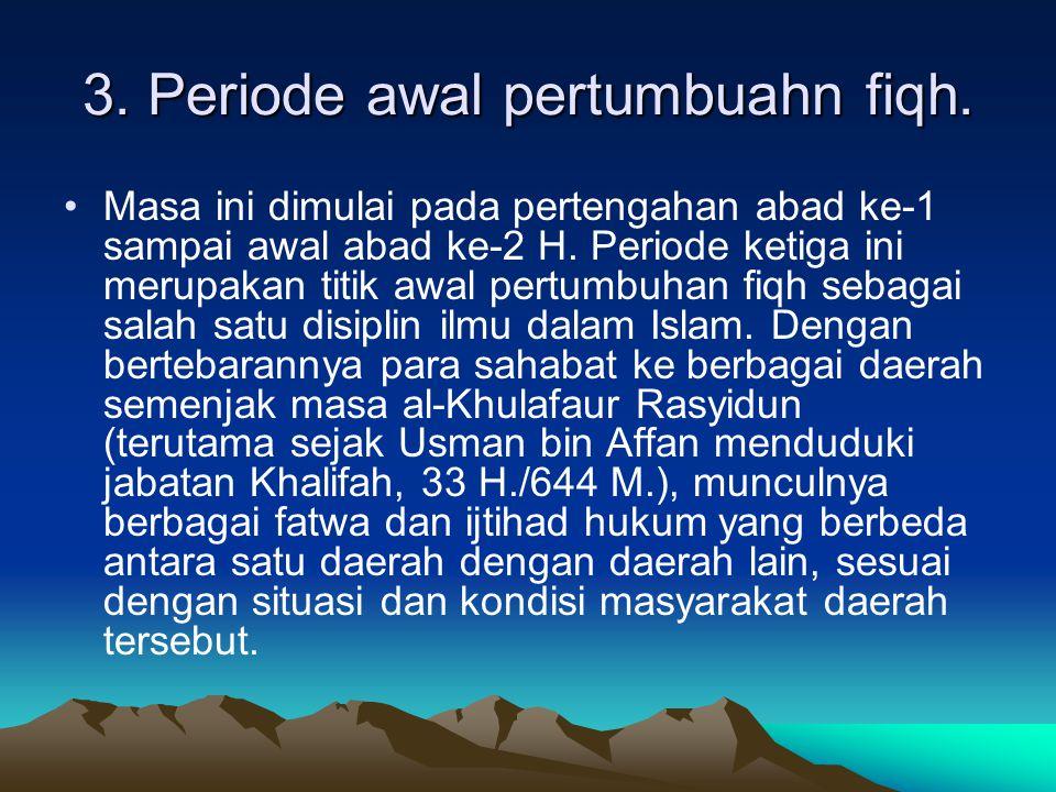 3. Periode awal pertumbuahn fiqh.