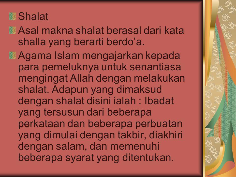 Shalat Asal makna shalat berasal dari kata shalla yang berarti berdo'a.
