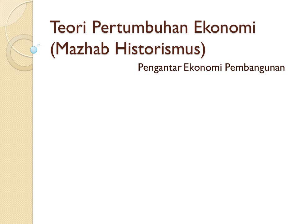 Teori Pertumbuhan Ekonomi (Mazhab Historismus)