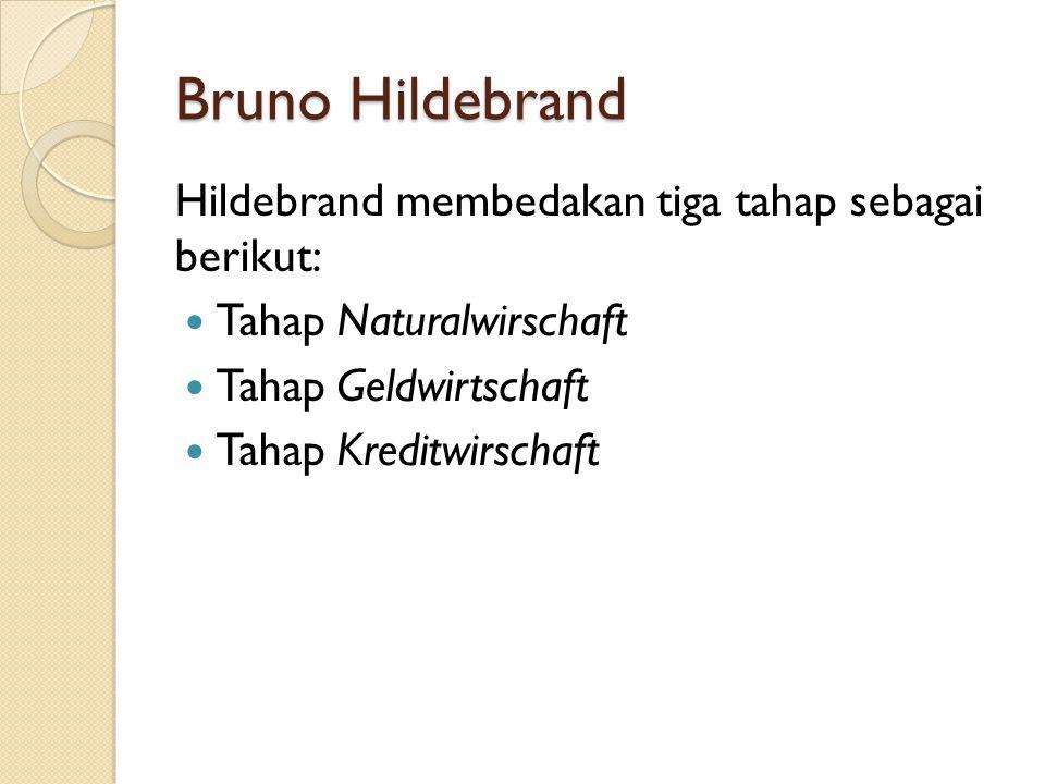 Bruno Hildebrand Hildebrand membedakan tiga tahap sebagai berikut: